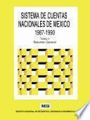 Sistema De Cuentas Nacionales De México 1987 1990. Tomo I. Resumen General