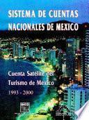 Sistema De Cuentas Nacionales De México. Cuenta Satélite Del Turismo De México 1993 2000