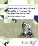 Solemne Sesión Académica De Investidura Como Doctores Honoris Causa De: D. Antonio Hernando Grande, Dña. Marie Françoise Roy Y D. Mateo Valero Cortés