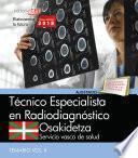 Técnico Especialista Radiodiagnóstico. Servicio Vasco De Salud Osakidetza. Temario Vol.ii