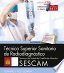 Técnico Superior Sanitario De Radiodiagnóstico. Servicio De Salud De Castilla La Mancha (sescam). Temario Y Test Común