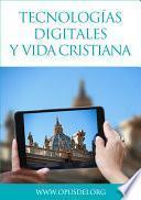 Tecnologías Digitales Y Vida Cristiana