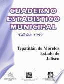 Tepatitlán De Morelos Estado De Jalisco. Cuaderno Estadístico Municipal 1999