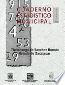 Tlaltenango De Sánchez Román Estado De Zacatecas. Cuaderno Estadístico Municipal 1998