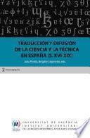Traducción Y Difusión De La Ciencia Y La Técnica En España (siglos Xvi Xix)