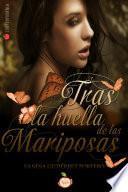Tras Las Huellas De La Mariposa