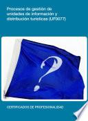 Uf0077   Procesos De Gestión De Unidades De Información Y Distribución Turística