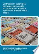 Uf0254   Contratación Y Supervisión De Trabajos De Impresión, Encuadernación, Acabados Y Gestión De Materias Primas
