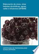 libro Uf0848   Elaboración De Vinos, Otras Bebidas Alcoholicas, Aguas, Cafés E Infusiones