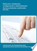 Uf1276   Selección, Instalación, Configuración Y Administración De Los Servidores Multimedia
