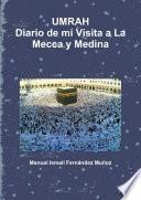 Umrah Diario De Mi Visita A La Mecca Y Medina