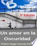 Un Amor En La Oscuridad (tercera Edición)