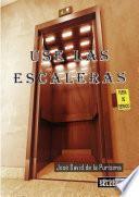 Use Las Escaleras