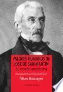 Valores Humanos De José De San Martín. Su Misión Americana