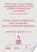 Viejas Fuentes, Nuevos Enfoques: Prosopografía Académica Y Bases De Datos En Historia De Las Universidades