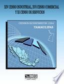 Xiv Censo Industrial, Xi Censo Comercial Y Xi Censo De Servicios. Censos Económicos, 1994. Tamaulipas