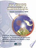 Xv Censo Industrial. Censos Económicos 1999. Industrias Manufactureras Subsector 35. Producción De Sustancias Químicas Y Artículos De Plástico O Hule. Tabulados Básicos