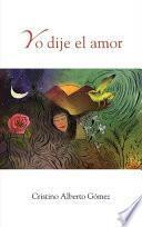 libro Yo Dije El Amor