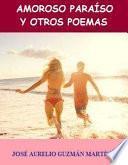 Amoroso ParaÍso Y Otros Poemas
