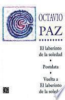 El Laberinto De La Soledad ; Postdata ; Vuelta A El Laberinto De La Soledad