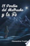 El Perdn Del Maltrecho Y La Fe
