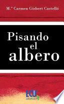 Pisando El Albero