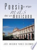 Poesia Y Algo Más De Un Mexicano