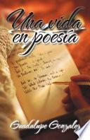 Una Vida En Poes¡a