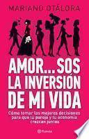 libro Amor...sos La Inversión De Mi Vida