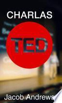 libro Charlas Ted: Aprenda Cómo Hablar En Público Y Presentar Para Llevar A Cabo Una Charla Ted Con éxito