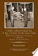 libro Checoslovaquia Y El Cono Sur 1945 1989. Relaciones Políticas, Económicas Y Culturales Durante La Guerra Fría