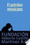 libro El Petróleo Mexicano (segunda Edición)