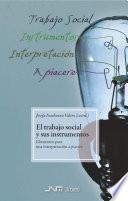 libro El Trabajo Social Y Sus Instrumentos. Elementos Para Una Interpretación A Piacere