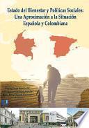 libro Estado Del Bienestar Y Políticas Sociales: Una Aproximación A La Situación Española Y Colombiana