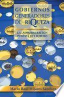 libro Gobiernos Generadores De Riqueza