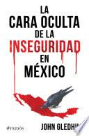 libro La Cara Oculta De La Inseguridad En México