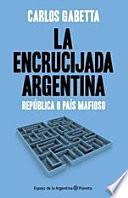 La Encrucijada Argentina