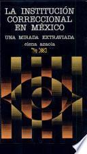libro La Institución Correccional En México