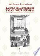 La Sala De Alcaldes De Casa Y Corte (1583  1834)