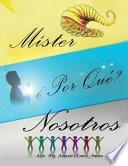libro Mister, Por Que Nosotros?