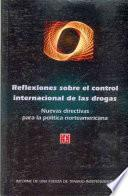 Reflexiones Sobre El Control Internacional De Las Drogas