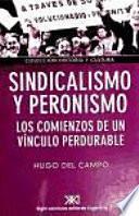 Sindicalismo Y Peronismo