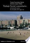 libro Trabajo Social Comunitario: Afrontando Juntos Los Desafíos Del Siglo Xxi