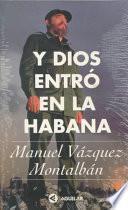 Y Dios Entró En La Habana