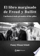 libro El Libro Marginado De Freud Y Bullitt