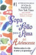 Sopa De Pollo Para El Alma Del Adolescente / Chicken Soup For The Teenage Soul