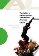 Tradición Y Emancipación Cultural En América Latina