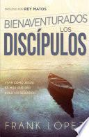 libro Bienaventurados Los Discpulos / Blessed Are The Disciples