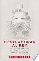 Cmo Adorar A Un Rey / How To Worship A King