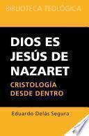 Dios Es Jesús De Nazaret